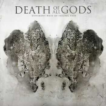 Death of All Gods - Different Ways of Feeling Pain (2012)
