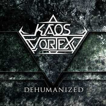 KAOS VORTEX - Dehumanized [EP] (2013)