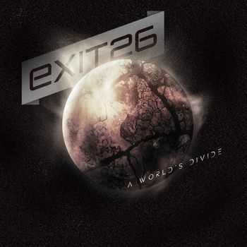 Exit 26 - A World's Divide (2013)