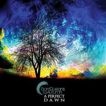 From Oceans To Autumn - A Perfect Dawn (2013)