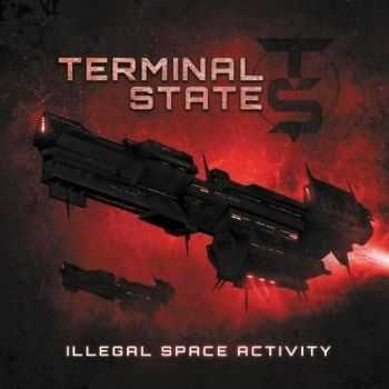 Terminal State - Illegal Space Activity (2013)