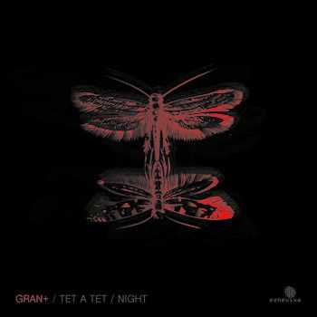 Gran+ - Tet A Tet|Night (2013)