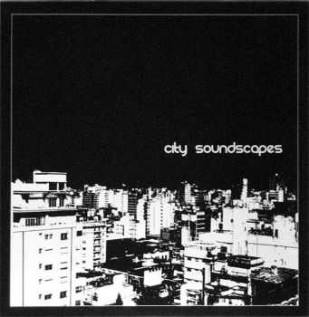VA - City Soundscapes  (2009)