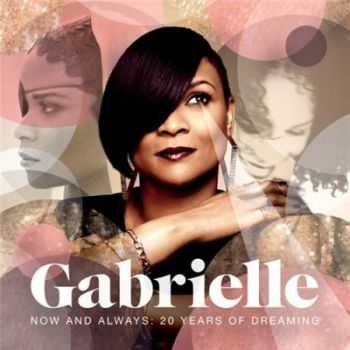 Gabrielle    - Now and Always: 20 Years of Dreaming (2013)