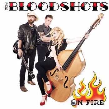 The Bloodshots - On Fire 2013