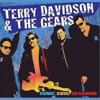 Terry Davidson & The Gears - Sonic Soul Sessions 2013