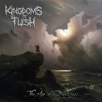 Kingdoms Of Flesh - The Age Of Darkness [EP] (2013)