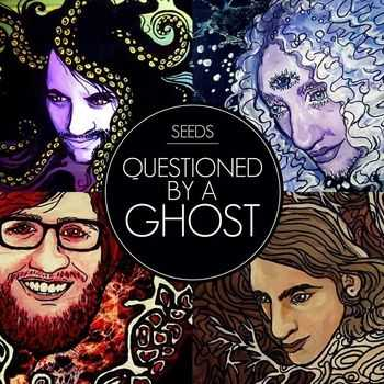SEEDS - Questioned By A Ghost (2013)