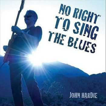 John Hardie - No Right To Sing The Blues 2012