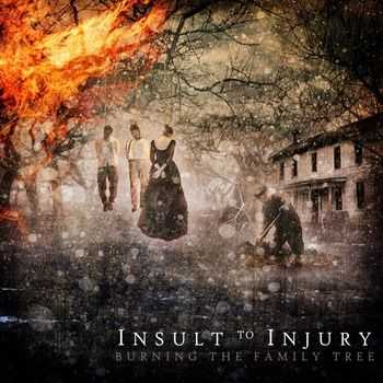 Insult To Injury - Burning The Family Tree (2013)