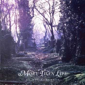 More Than Life  - Do You Remember  (Single) (2013)