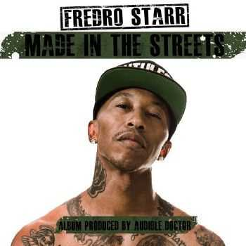 Fredro Starr (Onyx) - Made In The Streets (2013)
