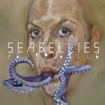 The Seabellies - Fever Belle (2013)