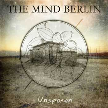 The Mind Berlin - Unspoken (EP) (2013)