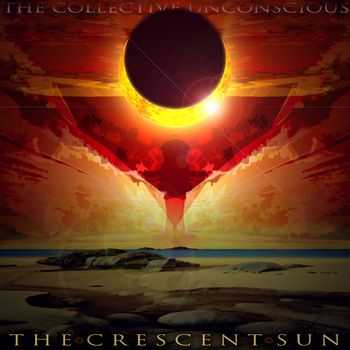 The Collective Unconscious - The Crescent Sun (2013)