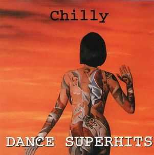 Chilly - Dance Superhits (1999)
