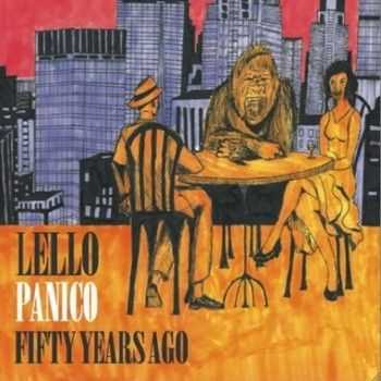 Lello Panico - Fifty Years Ago 2013