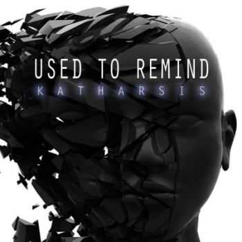 Used To Remind - Katharsis (2013)