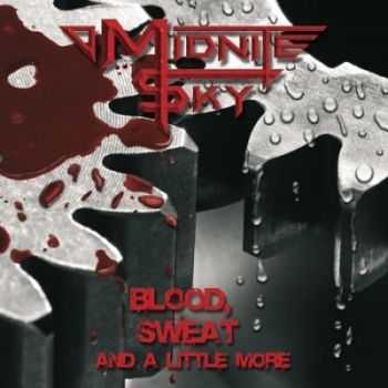 Midnite Sky - Blood, Sweat And A Little More (2013)