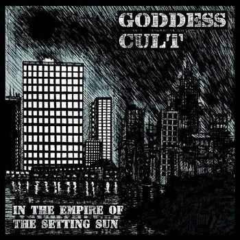Goddess Cult - In The Empire Of The Setting Sun (2013)