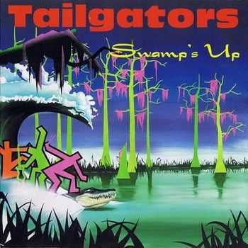 Tailgators - Swamp's Up 1992