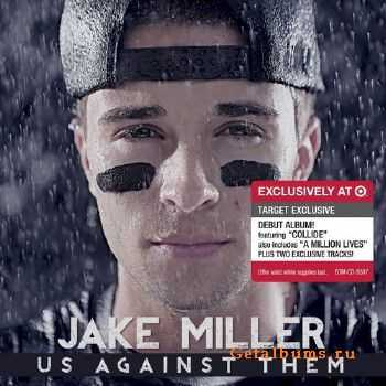 Jake Miller - Us Against Them (Target Exclusive Deluxe Edition) (2013)