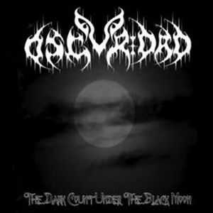 Oscuridad - The Dark Count Under the Black Moon (Reissue) (2013)