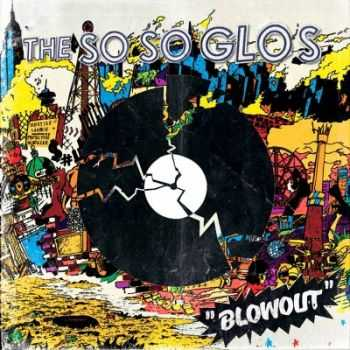 The So So Glos - Blowout (2013)