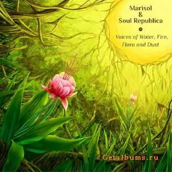 Marisol & Soul Republica - Voices of water, fire, flora and dust (2013)