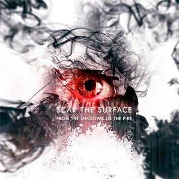 Scar The Surface - From The Shadows To The Fire (2013)