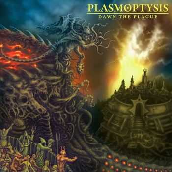 Plasmoptysis - Dawn The Plague [EP] (Reissue) (2013)