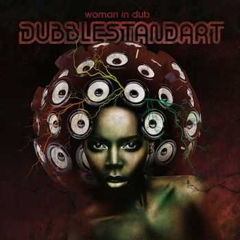 Dubblestandart - Woman In Dub (2013)