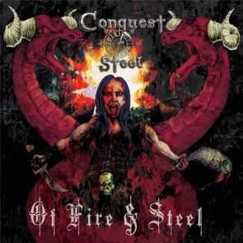 Conquest Of Steel - Of Fire And Steel (2013)