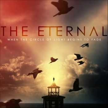 The Eternal - When The Circle of Light Begins To Fade (2013)