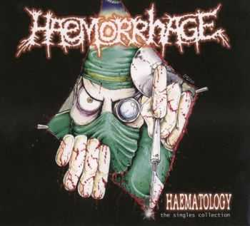 Haemorrhage - Haematology: The Singles Collection 1995-2005 (2007) [LOSSLESS]
