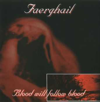 Faerghail - Blood Will Follow Blood (2000) [EP] [LOSSLESS]