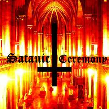 Satanic Ceremony - Satanic Ceremony (2013)