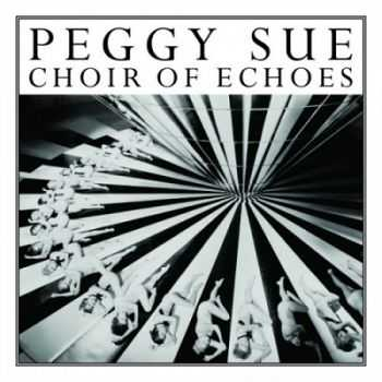 Peggy Sue – Choir of Echoes (2014)