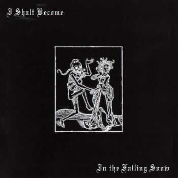 I Shalt Become - In The Falling Snow (2008) [LOSSLESS]