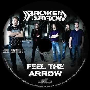 Broken Arrow - Feel The Arrow (2013)