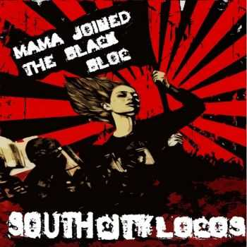 South City Locos - Mama Joined The Black Bloc (2013)