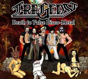 Tragedy - Death To False Disco-Metal (2013)