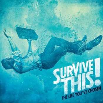 Survive This! – The Life You've Chosen (2013)