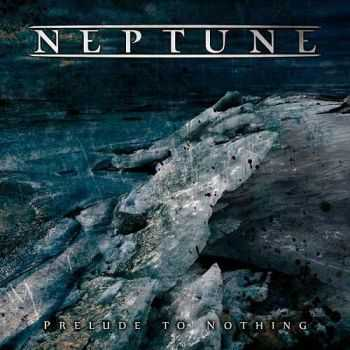 Neptune - Prelude To Nothing (2013)