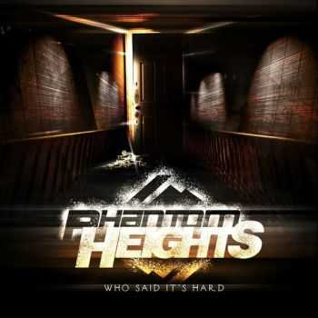 Phantom Heights - Who Said It's Hard [EP] (2013)