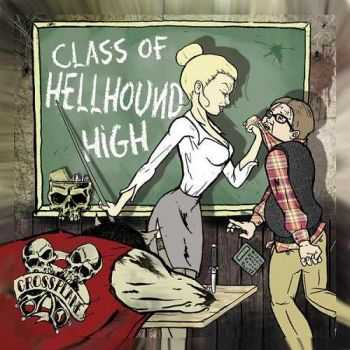 Crossplane - Class Of Hellhound High (2013)