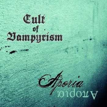 Cult Of Vampyrism - Aporia (2013)