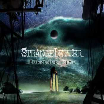 Strangeletter - Borrowed Time (2013)
