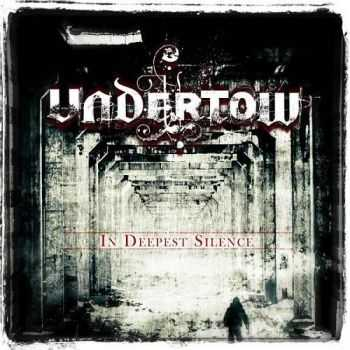 Undertow - In Deepest Silence (2013)