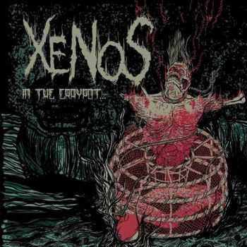 Xenos - In The Craypot... (2013)